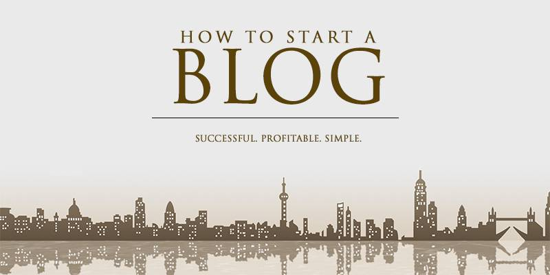 How To Start A Successful and Profitable Blog.