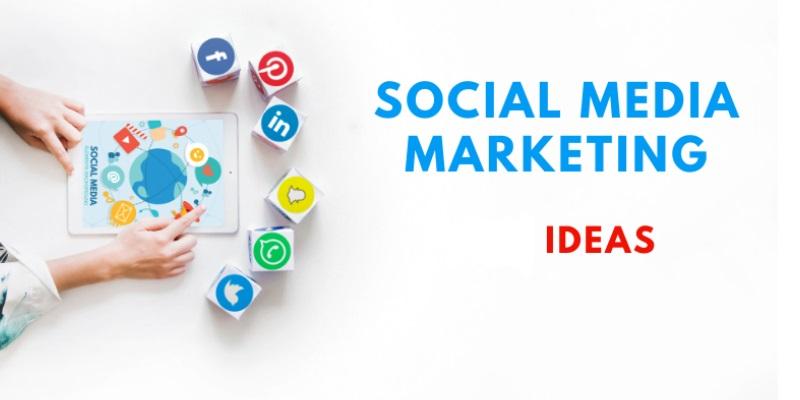 Social Media Marketing Ideas.
